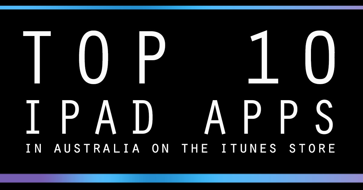 Top Ten iPad Apps on iTunes Store