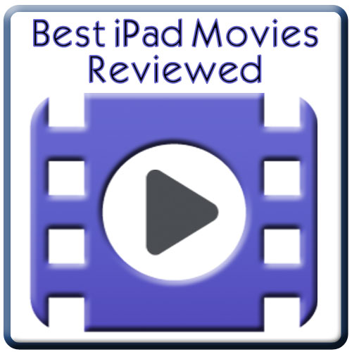 Best iPad Movies Reviewed