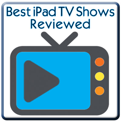 Best iPad TV Shows from the iTunes Store